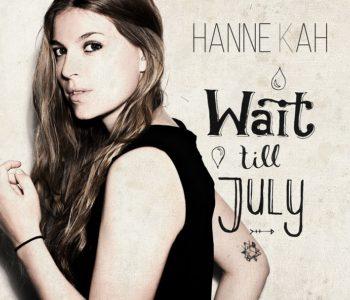 ++ HANNE KAH: Wait till July – Die neue Single // Kanada-Tour ++