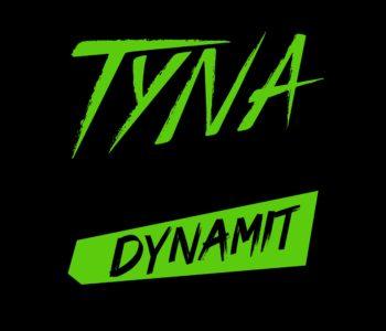 +++ HAPPY RELEASE: TYNA – DYNAMIT +++